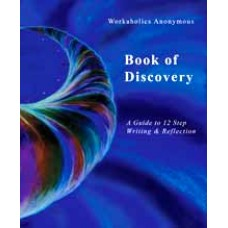 The Workaholics Anonymous Book of Discovery